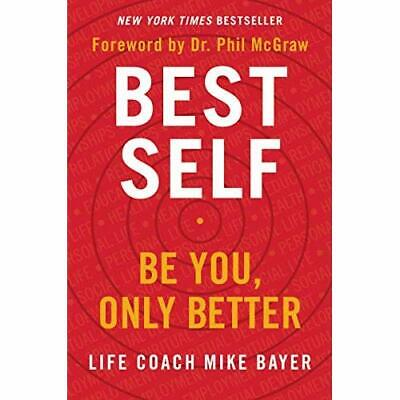 Best Self: Be You, Only Better - Hardback NEW Bayer, Mike 18/02/2019