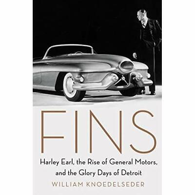 Fins: Harley Earl, the Rise of General Motors, and the  - Hardback NEW Knoedelse