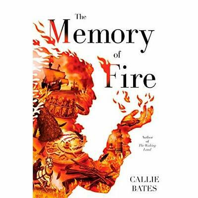 The Memory of Fire (Waking­ Land) - Paperback / softback NEW Bates, Callie 12/02