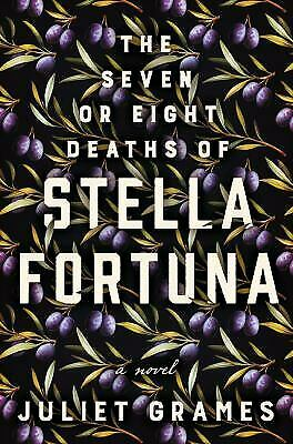 The Seven or Eight Deaths of Stella Fortuna: A Novel by Grames, Juliet