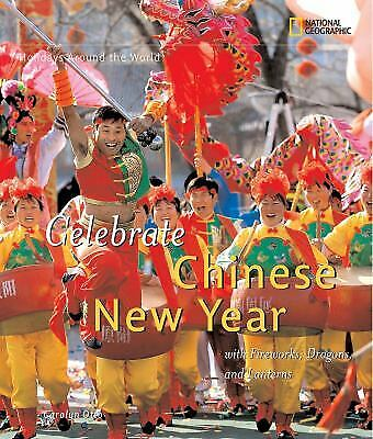 Celebrate Chinese New Year : With Fireworks, Dragons, and Lanterns  (ExLib)