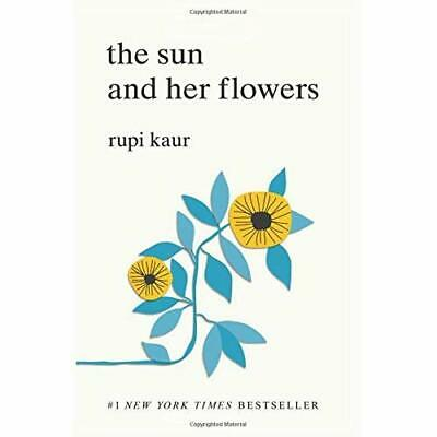 The Sun and Her Flowers - Paperback NEW Kaur, Rupi 01/10/2017