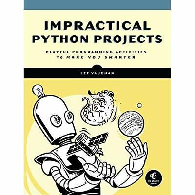 Impractical Python Projects:­ Playful Programming Activ - Paperback / softback N
