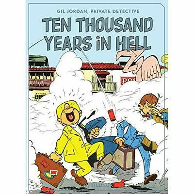 Ten Thousand Years in Hell - Hardcover NEW Tillieux, Mauri 01/08/2017