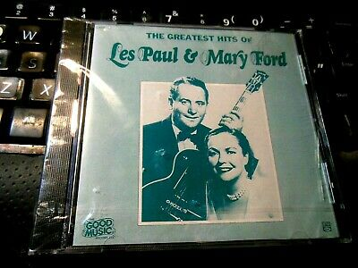 The Greatest Hits Of by Les Paul & Mary Ford (CD 1983 CEMA/Good Music) NEW