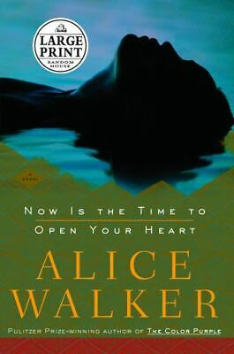 Now Is the Time to Open Your Heart  (ExLib) by Alice Walker