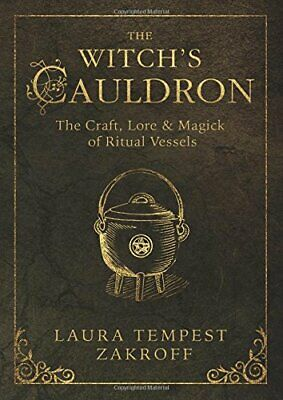 The Witch's Cauldron: The Craft, Lore and Magick of R... by Laura Tempest Zakrof