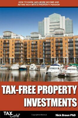 Tax-Free Property Investments: How to Earn 140% More... by Braun, Nick Paperback