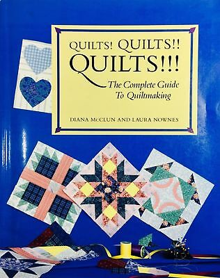 The Complete Guide to Quiltmaking Quilts Quilts Quilts by Diana McClune L Nownes