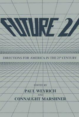 Future Twenty-One : Directions for America in the 21st Century