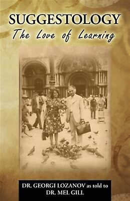 Suggestology Love Learning - Biography Dr Georgi  by Gill Dr Mel -Paperback