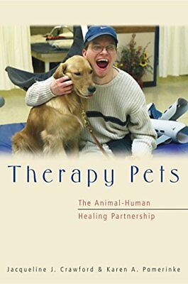 Therapy Pets: The Animal-Human Healing Partnership by Crawford, Jacqueline J.…
