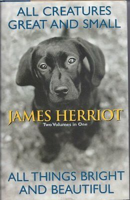 All Creatures Great and Small/All Things Bright and Beautiful by Herriot, James