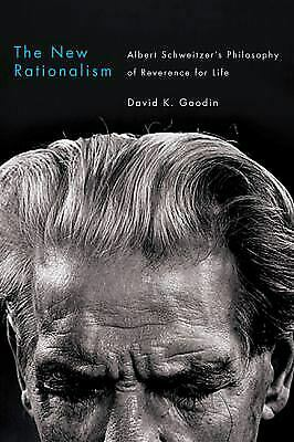 The New Rationalism : Albert Schweitzer's Philosophy of Reverance...  (ExLib)