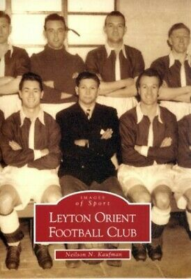Leyton Orient Football Club (Archive Photogra... by Kaufman, Neilson N Paperback