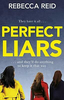 Perfect Liars: Perfect for fans of Big Little Lies by Reid, Rebecca Book The