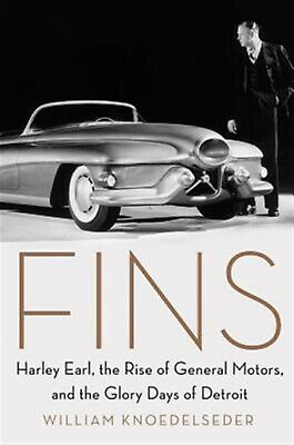 Fins Harley Earl Rise General Motors Glory Days by Knoedelseder William -Hcover