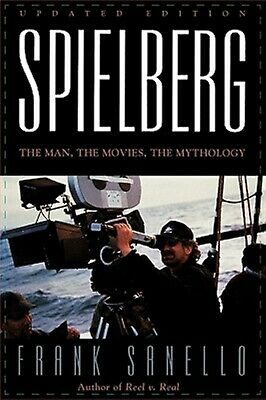 Spielberg: The Man, the Movies, the Mythology by Sanello, Frank -Paperback
