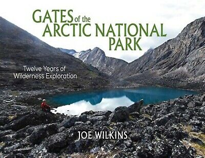 Gates of the Arctic National Park: Twelve Years of Wilderness Exploration