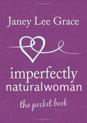 (Very Good) Imperfectly Natural Woman: The Pocket Book,Janey Lee Grace,Hardcover