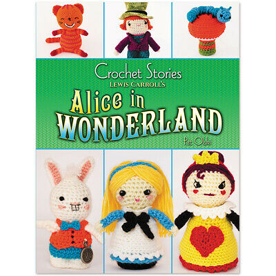 NEW Alice In Wonderland Crochet Stories Book - 88 Page Softcover Craft Guide