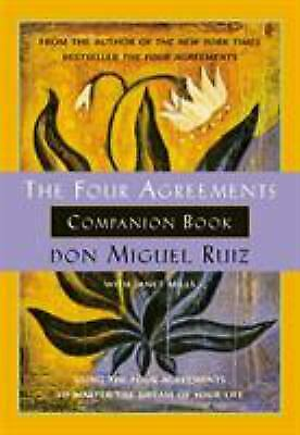 The Four Agreements Companion Book : Using the Four Agreements to...  (NoDust)