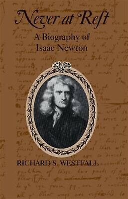 Never at Rest: A Biography of Isaac Newton by Westfall, Richard S. -Paperback