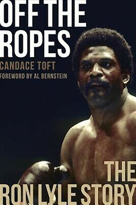 Off the Ropes: The Ron Lyle Story by Toft, Candace 9781949590005 -Paperback