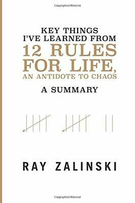 Key Things I've Learned from 12 Rules for Life, An Antidote to Chaos: A Summary