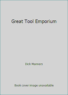 Great Tool Emporium  (ExLib) by Dick Manners