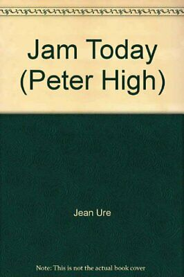 Jam Today (Peter High S.) by Ure, Jean Paperback Book The Cheap Fast Free Post