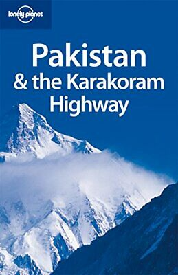 Lonely Planet Pakistan & the Karakoram Highway ... by Kimberly O' Neil Paperback
