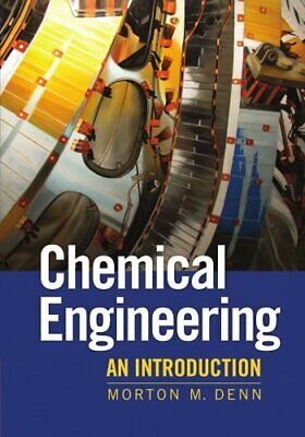 Chemical Engineering: An Introduction (Cambridge Series in... by Denn, Morton M.