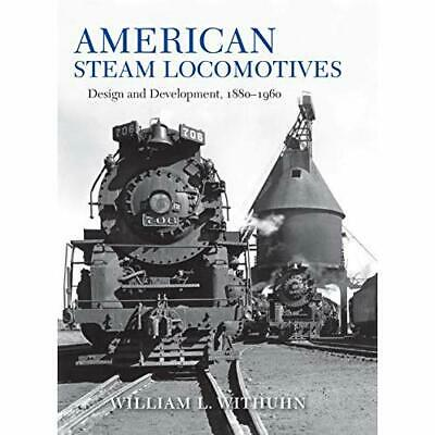 American Steam Locomotives: Design and Development, 188 - Hardback NEW Withuhn,