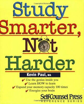 Study Smarter, Not Harder (Self-counsel Business Ser... by Paul, Kevin Paperback