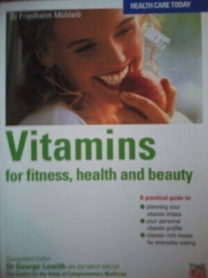 Vitamins: For Fitness, Health and Beauty (Hea... by Muhleib, Friedhelm Paperback