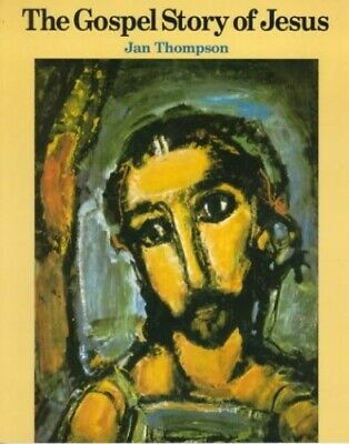 The Gospel Story Of Jesus by Thompson, Jan Paperback Book The Cheap Fast Free