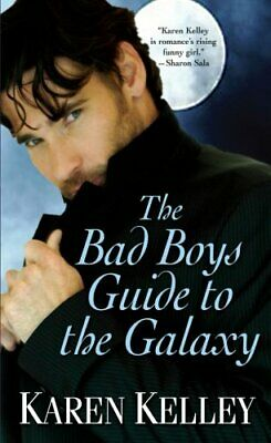 The Bad Boys Guide To The Galaxy by Kelley, Karen Book The Cheap Fast Free Post