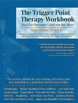 The Trigger Point Therapy Workbook : Your Self-Treatment Guide for Pain Relief
