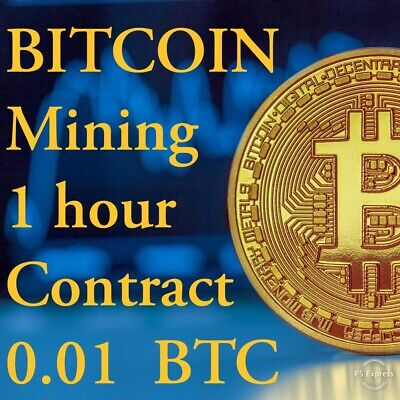 1 hour BITCOIN Mining Contract - 0.01 BTC guaranteed the Same Day.
