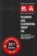 The Sanford Guide to Antimicrobial Therapy, 2005