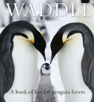 Waddle: A Book of Fun for Penguin Lovers Hardcover Book Free Shipping!
