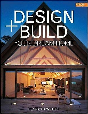 Design and Build Your Dream Home by Elizabeth Wilhide