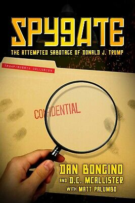Spygate: The Attempted Sabotage of Donald J. Trump by Dan Bongino Hardcover NEW