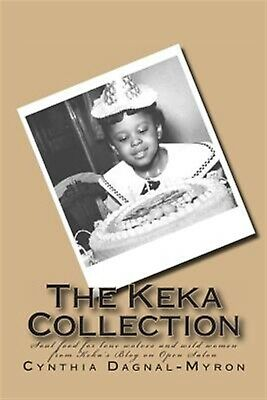 The Keka Collection Best Keka's Blog on Open Salon by Dagnal-Myron Cynthia M