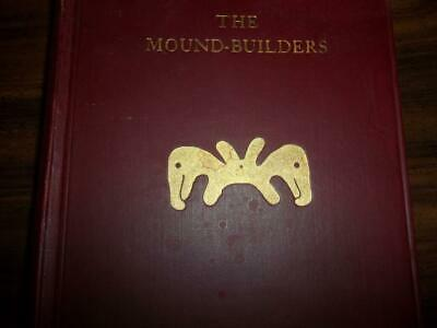 1930 Mound Builders, Prehistoric Americans Henry Shetrone 1St Edition Arrowheads