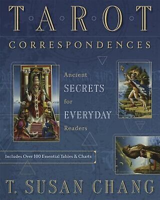 Tarot Correspondences: Ancient Secrets for Everyday Readers by Chang, T. Susan