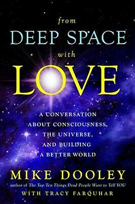From Deep Space Love Conversation about Consciousness th by Dooley Mike -Hcover