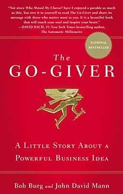 The Go-Giver : A Little Story about a Powerful Business Idea by John David...