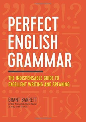 Perfect English Grammar: The Indispensable Guide to Excellent Writing and Spe…